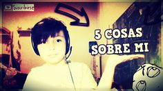 5 COSAS SOBRE MI!!! | G.E.