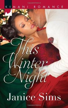 This Winter Night (Harlequin Kimani Romance) by Janice Sims,http://www.amazon.com/dp/0373863241