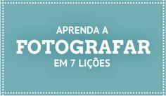 Dicas de fotografia : Tudo sobre fotografia, edição e equipamentos