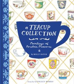 A Teacup Collection - Paintings of Porcelain Trewsures