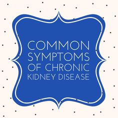 Everything that you eat and drink affects your body, especially when you are living with chronic kidney disease. Many of the common symptoms of chronic Stage 3 Kidney Failure, Kidney Failure Causes, Acute Renal Failure, Kidney Infection Symptoms, Kidney Disease Stages, Kidney Disease Symptoms, Renal Diet, Kidney Health