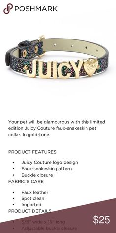"Juicy Couture Pet Collar Juicy Couture Pet Collar. Iridescent Black Faux Reptile Collar with Bold Gold Letters Looped around it: ""JUICY❤️"" • Absolutely Perfect for the Posh & Pampered Pup in your Life... because why shouldn't your best companion be just as Fabulous as You?! ❤️ New in Box!  Feel Free to Make an Offer! Juicy Couture Accessories"