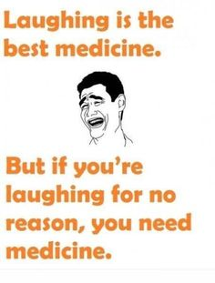 Laughter may be the best medicine, but sometimes laughter can't always be right.