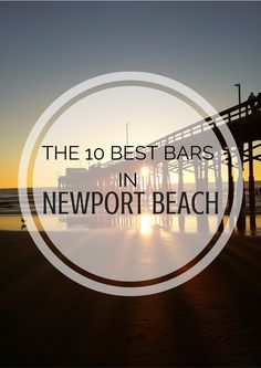 The 10 Best Bars In Newport Beach