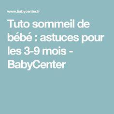 Tuto sommeil de bébé : astuces pour les 3-9 mois - BabyCenter