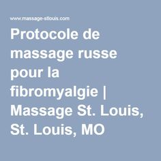 Protocole de massage russe pour la fibromyalgie   Massage St. Louis, St. Louis, MO