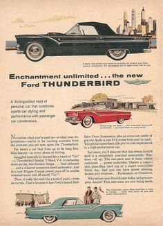 1955 Ford Thunderbird Ad The eggshell blue one on the bottom is one I have. Restored the engine compartment. Mine has a removable hardtop. A real chick car. Vintage Advertisements, Vintage Ads, Vintage Trucks, Ad Car, Ford Classic Cars, Ford Thunderbird, Car Advertising, Car Posters, Retro Cars