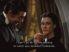 One of my most favorite Gone With The Wind quotes :o)  So glad I found my Rhett before I married Ashley.