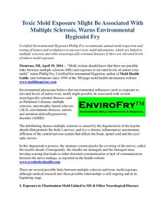 Certified Environmental Hygienist Phillip Fry recommends annual mold inspection and testing of homes and workplaces to uncover toxic mold infestations, which are linked to multiple sclerosis and other neurologically-oriented diseases if there are elevated levels of indoor mold exposure. http://www.moldexpertconsultants.com