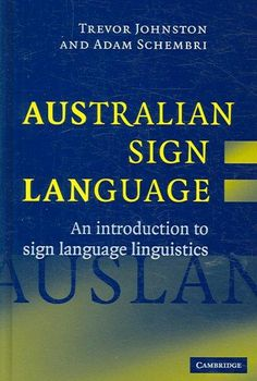 Australian Sign Language (Auslan): An Introduction to Sign Language Linguistics…
