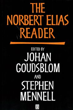 The Norbert Elias reader: a biographical selection / edited by Johan Goudsblom and Stephen Mennell. (Blackwell Publishers, 1998.) / HM 22.E9 E39 EN