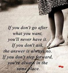 If you don't go after what you want