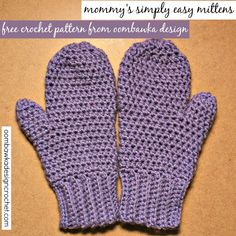 I have had many requests for a pair of women's mittens - the same as my men's pattern - and without further ado...here they are: Mommy's Simply Easy Mittens Free Crochet Pattern, From Oombawka Desi...
