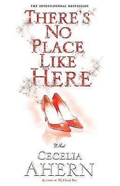 There's No Place Like Here by Cecelia Ahern (2007, Hardcover) 1401301886   eBay