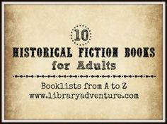 10 Historical Fiction Books for Adults a book list from LibraryAdventure.com