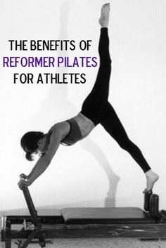 The Benefits of Reformer Pilates for Athletes: Pilates is a workout that is not only great on it's own, but it's a great complimentary workout for athletes.