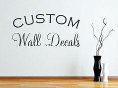 Create Your Own Wall Decals   Custom Wall Decals   Custom Vinyl Lettering    Custom Vinyl Decals   Wall Quotes   Home Decor Part 62