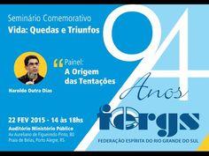 """Seminário comemorativo aos 94 anos da Federação Espírita do Rio Grande do Sul (FERGS) - """"Vida: Quedas e Triunfos."""" www.fergs.org.br"""