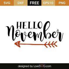 *** FREE SVG CUT FILE for Cricut, Silhouette and more *** Hello november