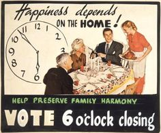 Happiness depends on the home! Help preserve family harmony. Vote 6 o'clock closing. [ca 1948].