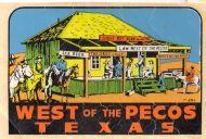 West of the Pecos Texas  Judge Roy Bean
