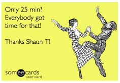 Focus T25 is becoming my favorite workout, but not just because it is only 25 minutes a day.