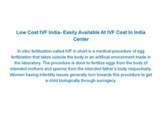 Low cost ivf india easily available at ivf cost in india center  Low Cost IVF India- Easily Available at IVF Cost in India Center