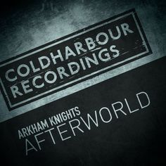 Arkham Knights - Afterworld [Coming Soon] by Coldharbour Recordings on SoundCloud