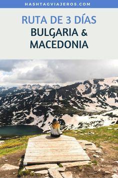 Ruta de 3 días: Bulgaria y Macedonia   Hashtag #Viajeros Macedonia, Bulgaria, Lonely Planet, Travel Through Europe, Places To Travel, Asia, Mountains, World, Travelling