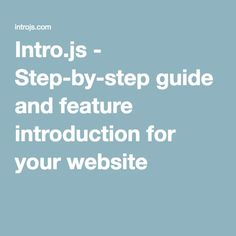 Intro.js - Step-by-step guide and feature introduction for your website