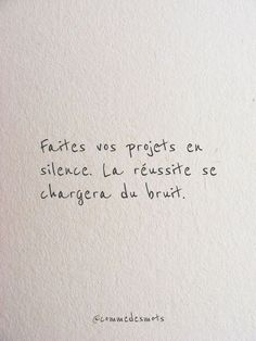 Make your plans in Faites vos projets en silence. Make your plans in silence. Success will take care of the noise. Citation Silence, Silence Quotes, Quote Citation, The Words, Mantra, Words Quotes, Sayings, Burn Out, French Quotes