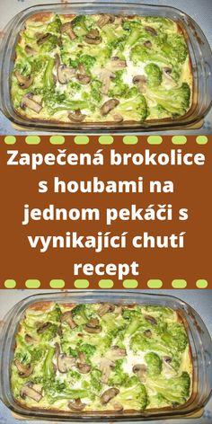Zapečená brokolice s houbami na jednom pekáči s vynikající chutí recept Czech Recipes, Ethnic Recipes, Gordon Ramsay, Vegetable Recipes, Guacamole, Green Beans, Good Food, Food And Drink, Low Carb