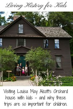Living history for kids - visiting the Louisa May Alcott house with children, and why sites like this are so important!
