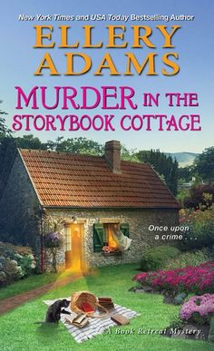 Murder in the Storybook Cottage (A Book Retreat Mystery by [Adams, Ellery] April 2020 I Love Books, New Books, Books To Read, Mystery Novels, Mystery Series, Mystery Thriller, Kensington Books, Fairy Tale Forest, Storybook Cottage