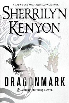 Dragonmark by Sherrilyn Kenyon * Expected publication: August 2nd 2016 by St. Martins Press * Genre: Paranormal Romance