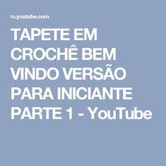 TAPETE EM CROCHÊ BEM VINDO VERSÃO PARA INICIANTE PARTE 1 - YouTube