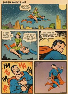 Oh Superman...you so funny!