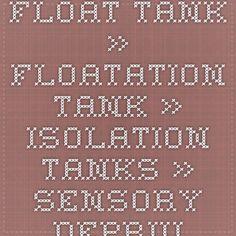 - Float Tank » Floatation Tank » Isolation Tanks » Sensory Deprivation Tank