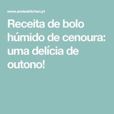 Receita de bolo húmido de cenoura: uma delícia de outono! Portuguese Desserts, Portuguese Recipes, Moist Cakes, Cake Recipes, Deserts, Food Porn, Food And Drink, Kitchen Stuff, Pumpkin Cake Recipes