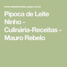 Pipoca de Leite Ninho - Culinária-Receitas - Mauro Rebelo