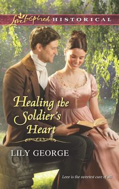 Healing the Soldier's Heart - Lily George