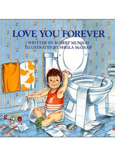 """""""I'll love you forever, I'll like you for always, As long as I'm living my baby you'll be.""""   - Redbook.com"""