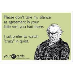Exactly!!!! #youjustkeeponbeingacrazyunreasonableperson