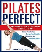 Power Pilates: The Complete Guide to Pilates Exercise at Home  by Dianne Daniels