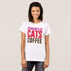 #Ladies funny T-shirtsCHICKFLIX CATS COFFEE T-Shirt - #funny #coffee #quote #quotes