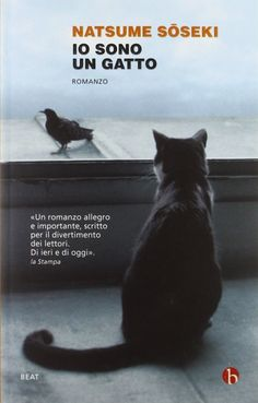 Io sono un gatto, Natsume Soseki Soseki' book 'I am a Cat' offers an amusing insight into the mind of a cat. Film Books, Book Tv, Professor, Era Meiji, Books To Read, My Books, Kindle, Good Fellows, Forever Book