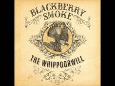 Blackberry Smoke-The Whippoorwill full cd hd 1080p