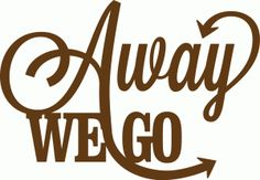 Silhouette Online Store - View Design #43188: 'away we go' phrase