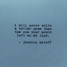 Original Poetry by Jessica Katoff - http://etsy.com/shop/jessicakatoff | http://instagram.com/jessicakatoff