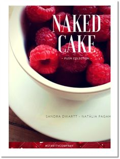 -   Nacked Cake Push  -       With beauty and flavor in a single product, its packaging push brings news to warm up a market that already is a success around the world.